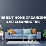 Home Organizing and Cleaning Tips